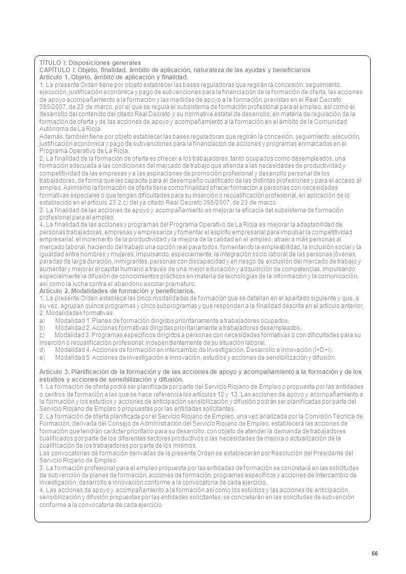 56 TÍTULO I: Disposiciones generales CAPÍTULO I: Objeto, finalidad, ámbito de aplicación, naturaleza de las ayudas y beneficiarios Artículo 1. Objeto,