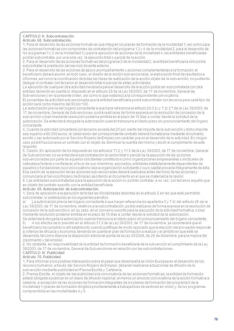 78 CAPÍTULO II: Subcontratación Artículo 68. Subcontratación. 1. Para el desarrollo de las acciones formativas que integren los planes de formación de