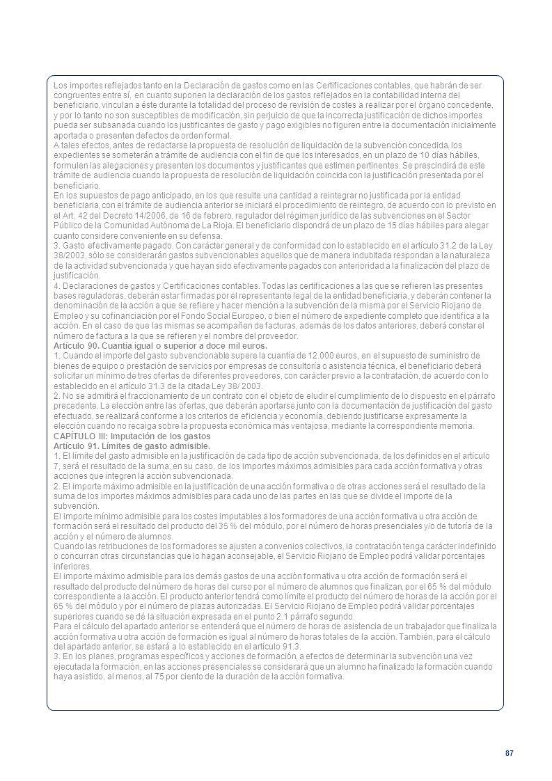 87 Los importes reflejados tanto en la Declaración de gastos como en las Certificaciones contables, que habrán de ser congruentes entre sí, en cuanto