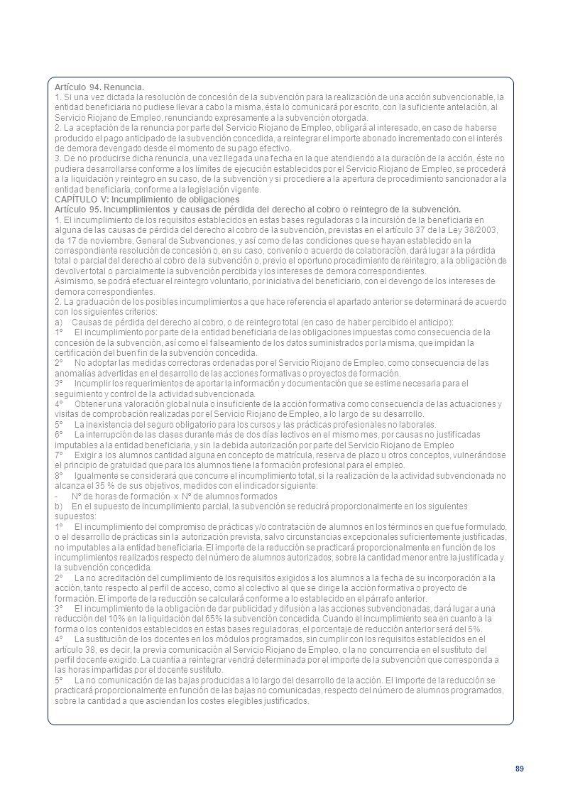 89 Artículo 94. Renuncia. 1. Si una vez dictada la resolución de concesión de la subvención para la realización de una acción subvencionable, la entid