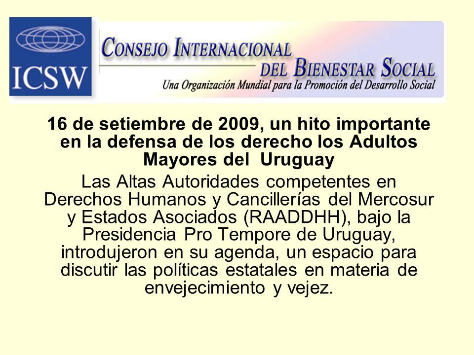 16 de setiembre de 2009, un hito importante en la defensa de los derecho los Adultos Mayores del Uruguay Las Altas Autoridades competentes en Derechos