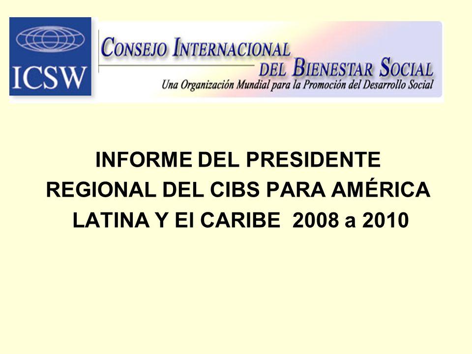 INFORME DEL PRESIDENTE REGIONAL DEL CIBS PARA AMÉRICA LATINA Y El CARIBE 2008 a 2010