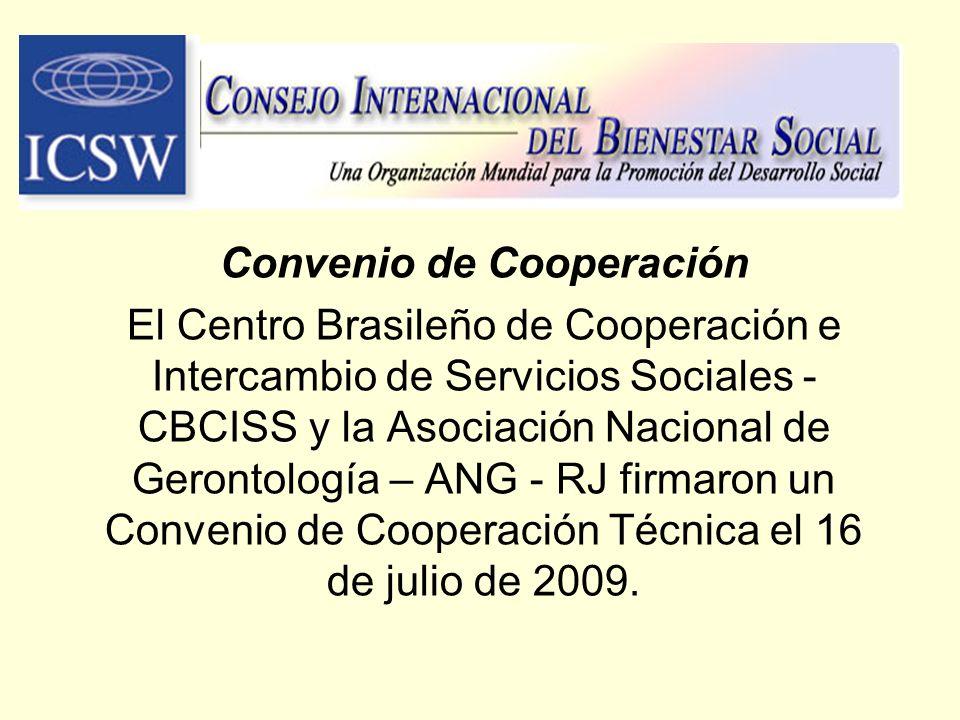 Convenio de Cooperación El Centro Brasileño de Cooperación e Intercambio de Servicios Sociales - CBCISS y la Asociación Nacional de Gerontología – ANG