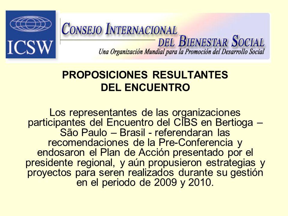 PROPOSICIONES RESULTANTES DEL ENCUENTRO Los representantes de las organizaciones participantes del Encuentro del CIBS en Bertioga – São Paulo – Brasil