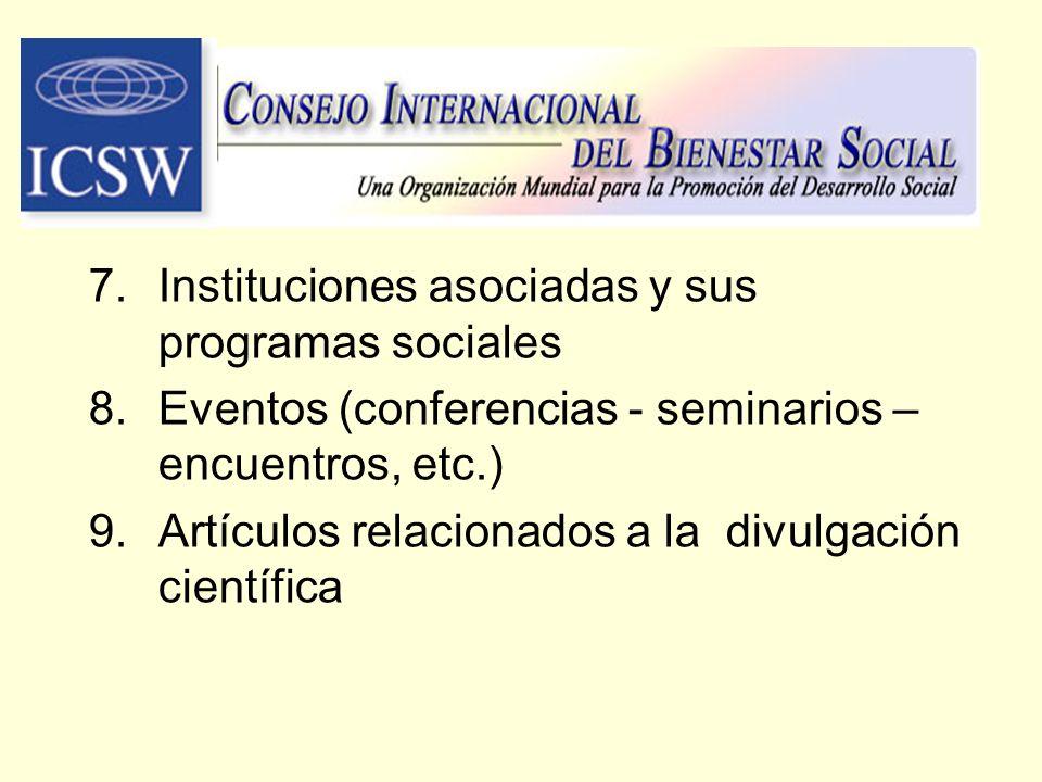 7.Instituciones asociadas y sus programas sociales 8.Eventos (conferencias - seminarios – encuentros, etc.) 9.Artículos relacionados a la divulgación