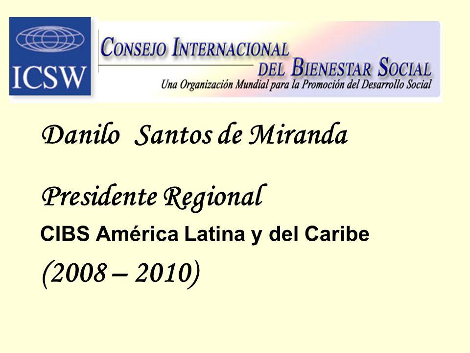 Danilo Santos de Miranda Presidente Regional CIBS América Latina y del Caribe (2008 – 2010)