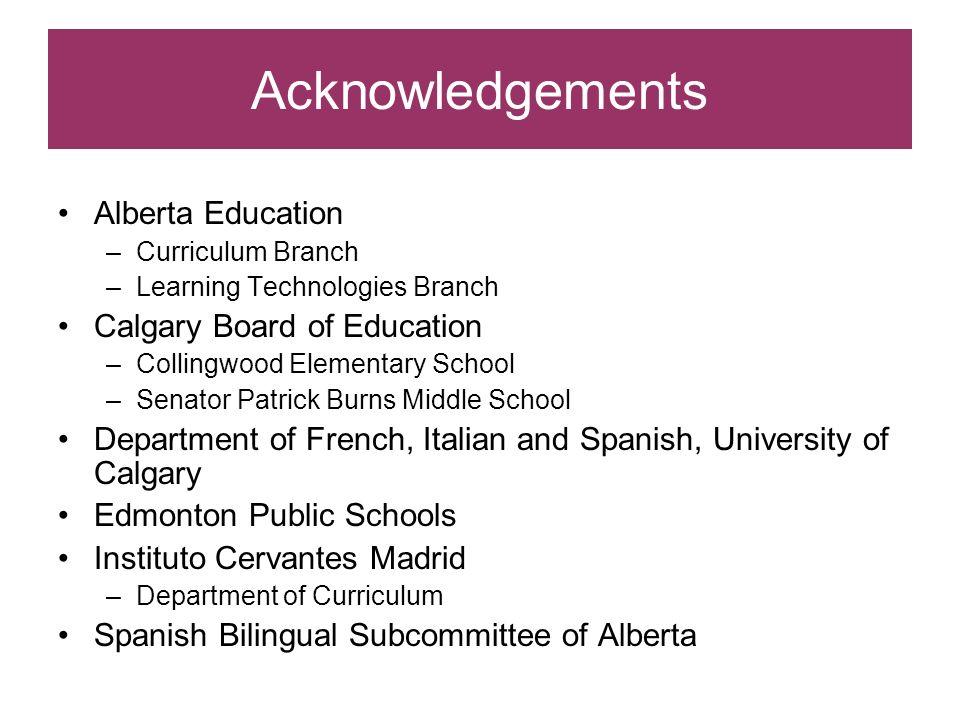 Acknowledgements Alberta Education –Curriculum Branch –Learning Technologies Branch Calgary Board of Education –Collingwood Elementary School –Senator