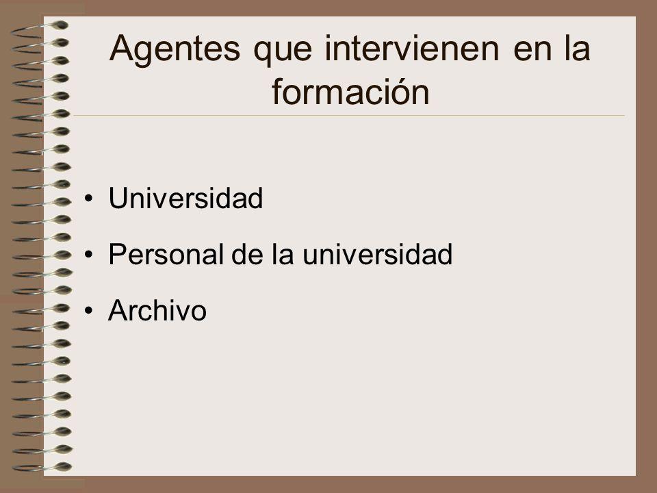 Agentes que intervienen en la formación Universidad Personal de la universidad Archivo