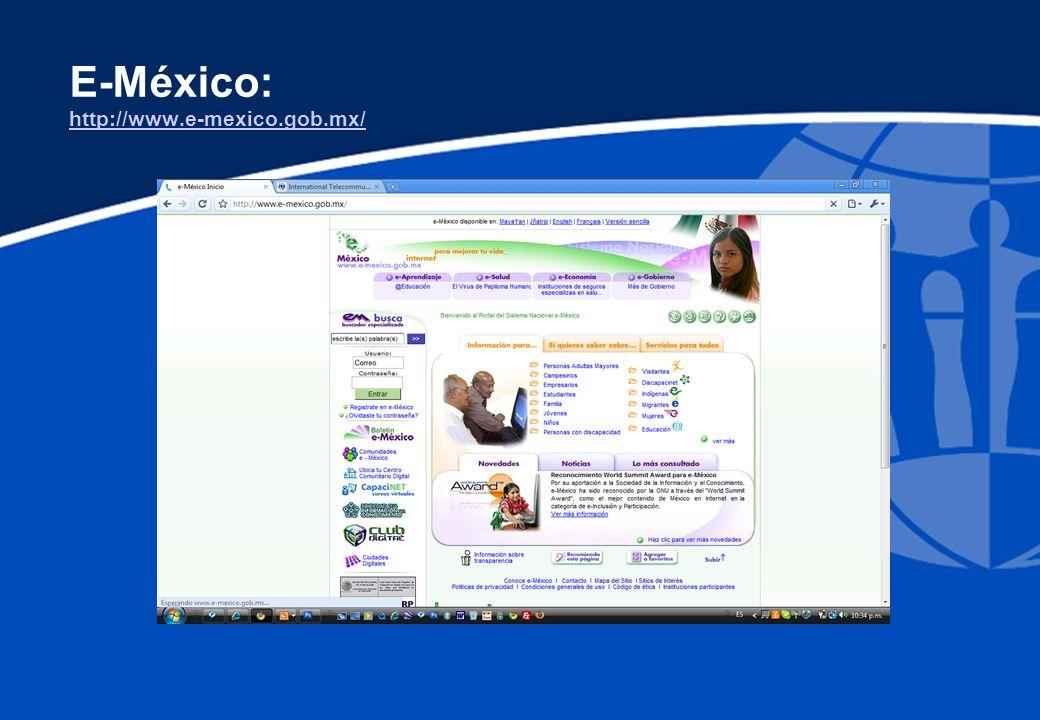 E-México: http://www.e-mexico.gob.mx/ http://www.e-mexico.gob.mx/