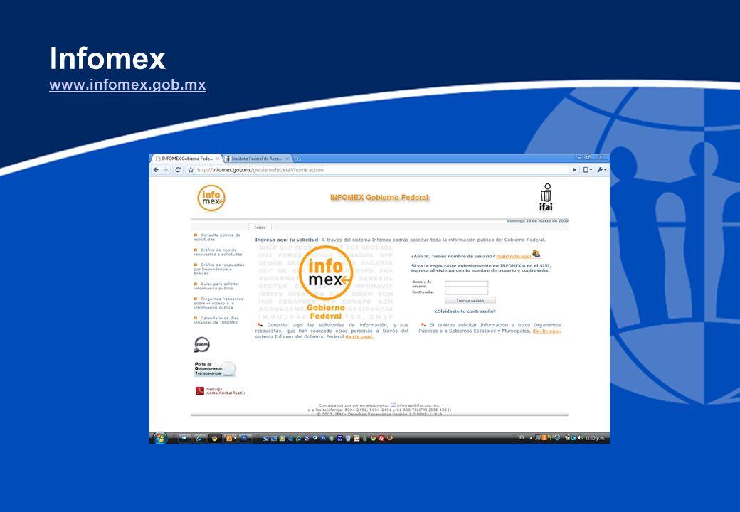 Infomex www.infomex.gob.mx www.infomex.gob.mx