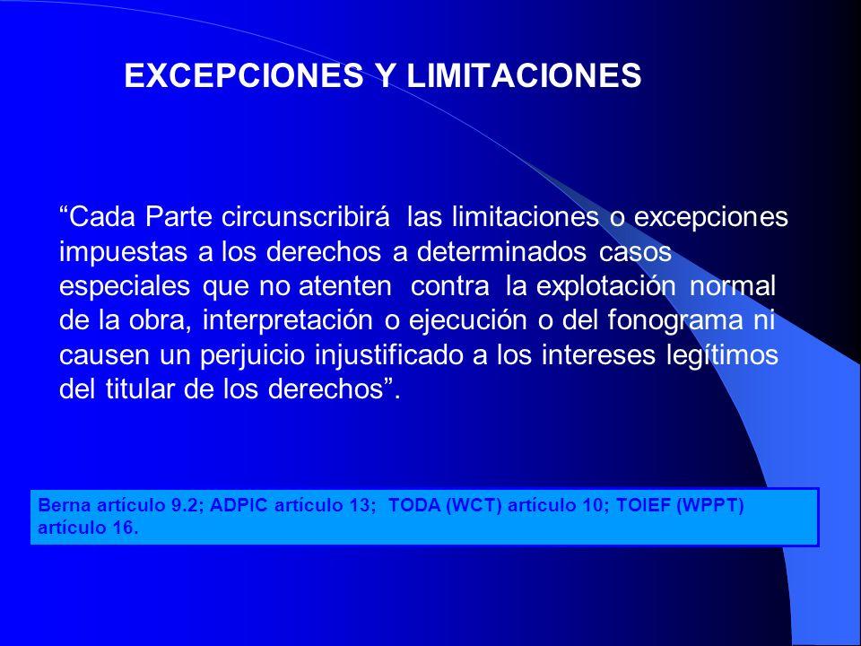 EXCEPCIONES Y LIMITACIONES Cada Parte circunscribirá las limitaciones o excepciones impuestas a los derechos a determinados casos especiales que no at