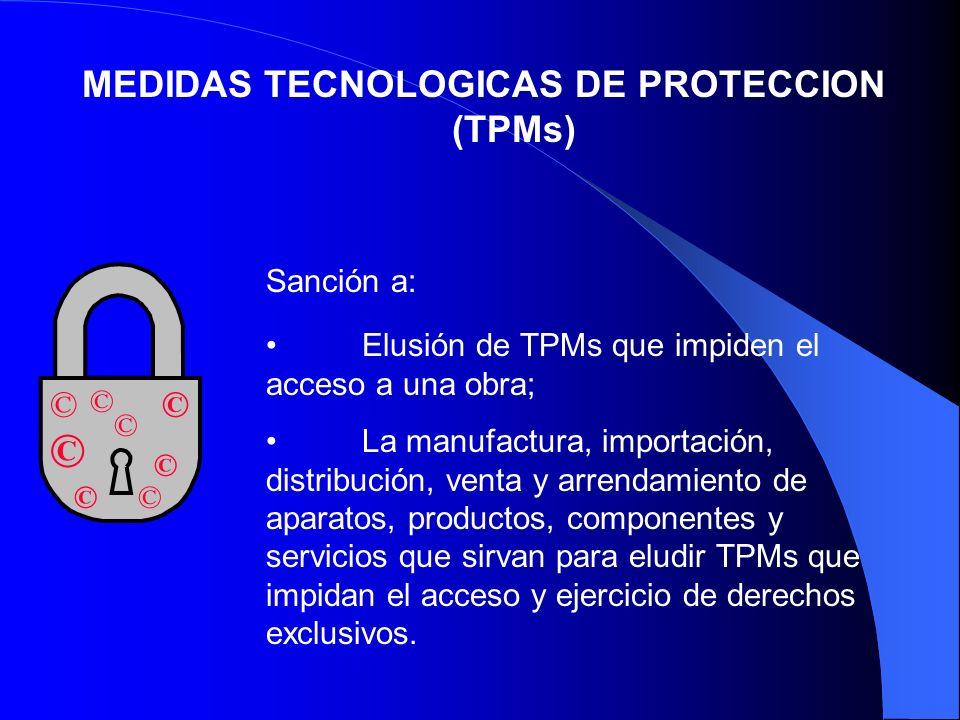 MEDIDAS TECNOLOGICAS DE PROTECCION (TPMs) ©© © © © ©© © Elusión de TPMs que impiden el acceso a una obra; La manufactura, importación, distribución, v
