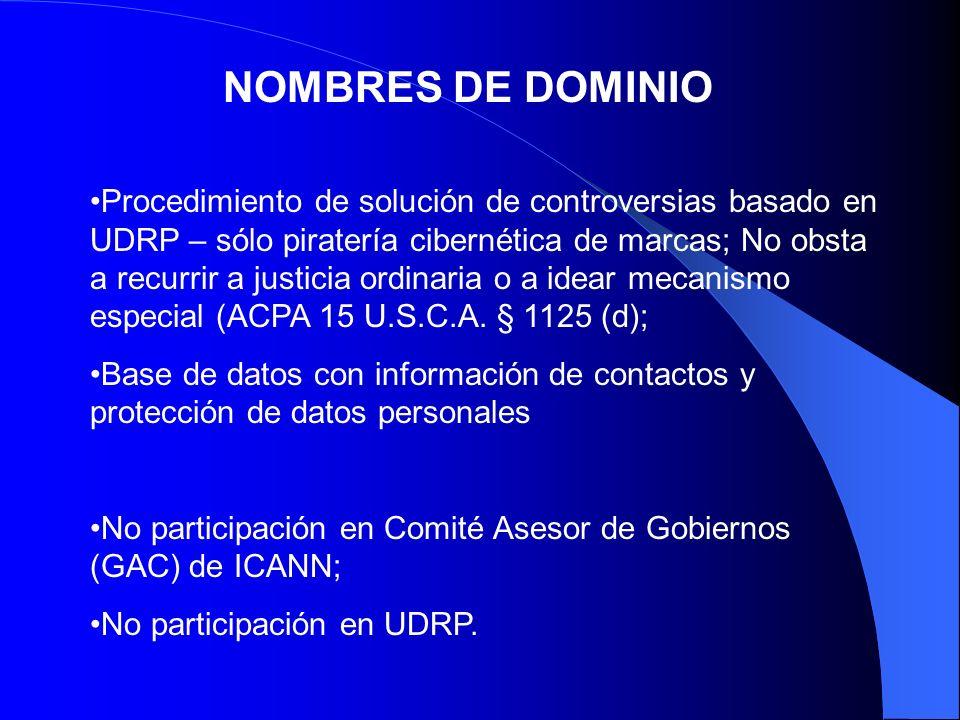 NOMBRES DE DOMINIO Procedimiento de solución de controversias basado en UDRP – sólo piratería cibernética de marcas; No obsta a recurrir a justicia or