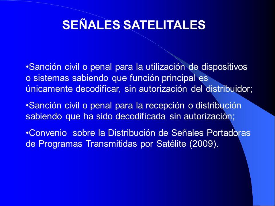 SEÑALES SATELITALES Sanción civil o penal para la utilización de dispositivos o sistemas sabiendo que función principal es únicamente decodificar, sin