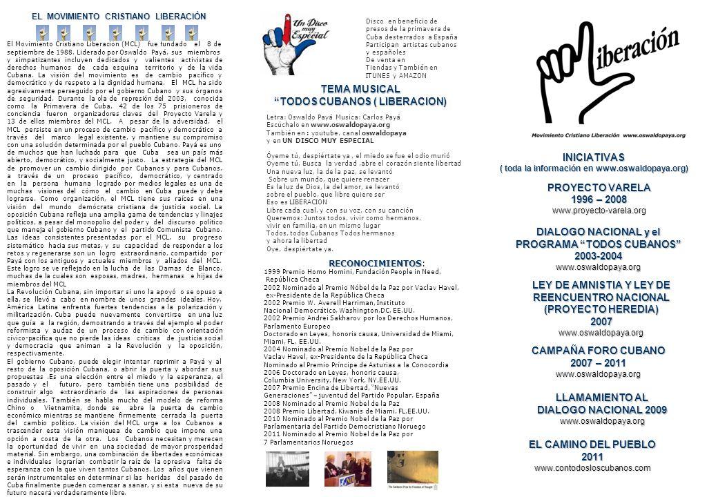 DIÁLOGO NACIONAL y el PROGRAMA TODOS CUBANOS 2003-2004 Una vez fueron presentadas exitosamente las primeras firmas del Proyecto Varela en el 2002 y2003, y luego de una violenta e inhumana represión contra los activistas del Proyecto, llamado Primavera Negra, el MCL decidió continuar con su segundo paso en su estrategia para lograr los cambios en Cuba de manera pacífica y legal.