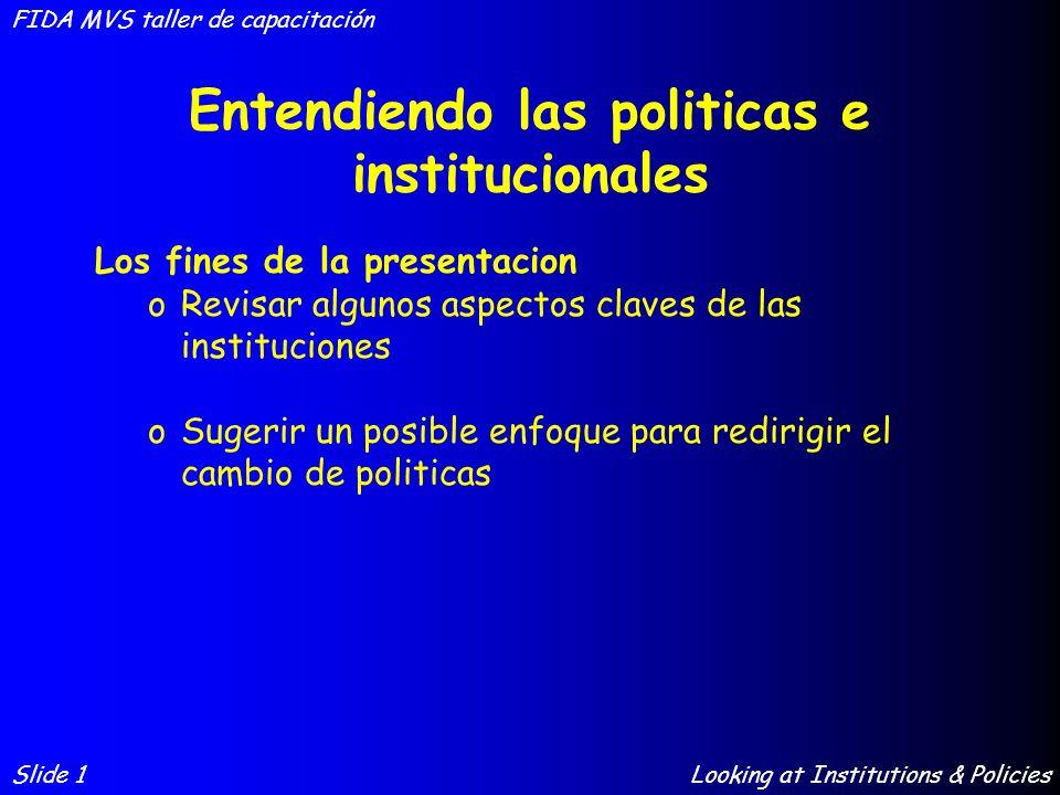 Modelo institucional tradicional Slide 2 FIDA MVS taller de capacitación Looking at Institutions & Policies Usuarios Trabajadores de campo Departamento o distrito Departmento Gobierno ciudadanos Monitoreo y Evaluacion Legitimacion de politicas