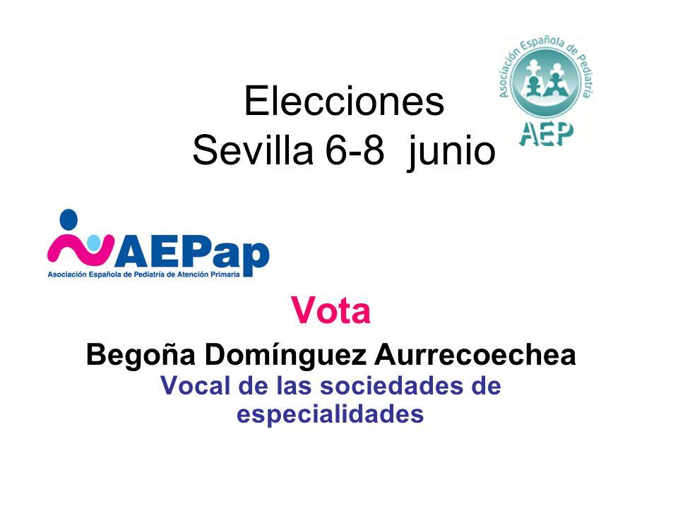 Elecciones Sevilla 6-8 junio Vota Begoña Domínguez Aurrecoechea Vocal de las sociedades de especialidades