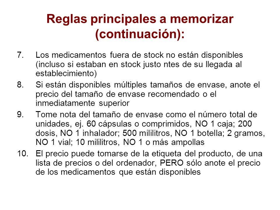 Reglas principales a memorizar (continuación): 7.Los medicamentos fuera de stock no están disponibles (incluso si estaban en stock justo ntes de su ll