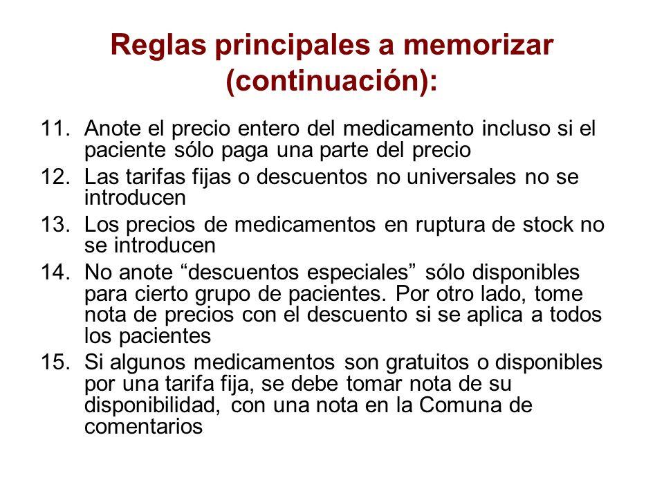 Reglas principales a memorizar (continuación): 11.Anote el precio entero del medicamento incluso si el paciente sólo paga una parte del precio 12.Las