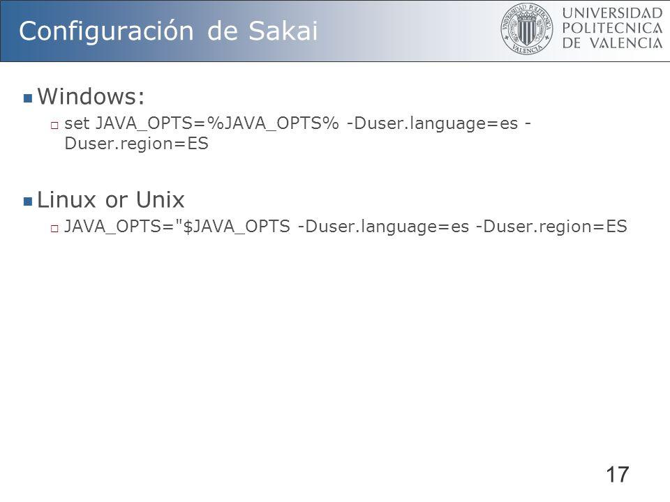 17 Configuración de Sakai Windows: set JAVA_OPTS=%JAVA_OPTS% -Duser.language=es - Duser.region=ES Linux or Unix JAVA_OPTS=
