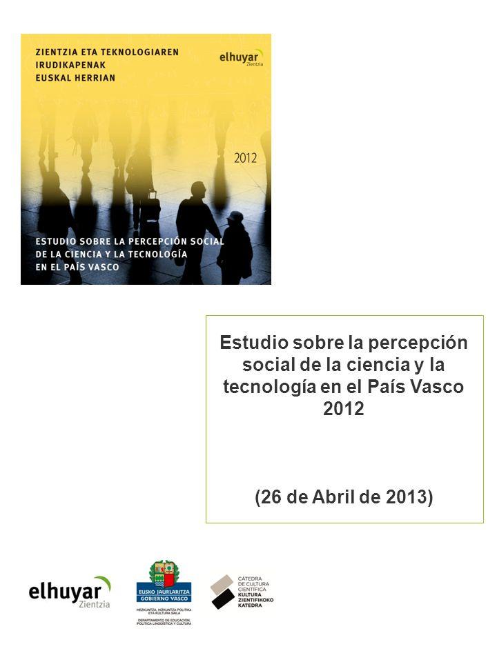 Estudio sobre la percepción social de la ciencia y la tecnología en el País Vasco 2012 (26 de Abril de 2013)
