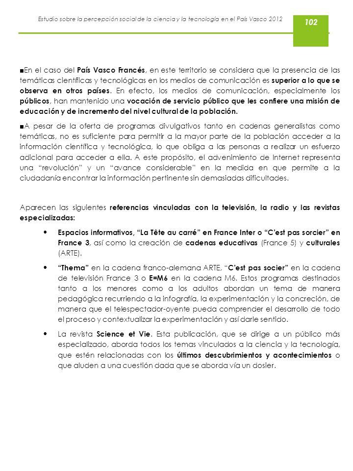 Estudio sobre la percepción social de la ciencia y la tecnología en el País Vasco 2012 En el caso del País Vasco Francés, en este territorio se consid