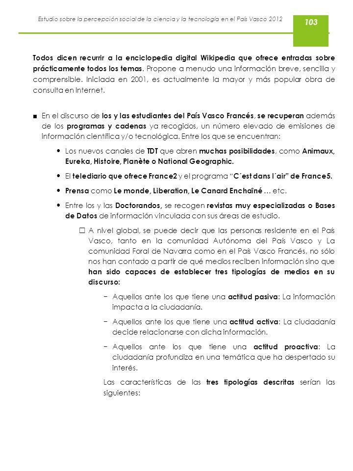 Estudio sobre la percepción social de la ciencia y la tecnología en el País Vasco 2012 Todos dicen recurrir a la enciclopedia digital Wikipedia que of