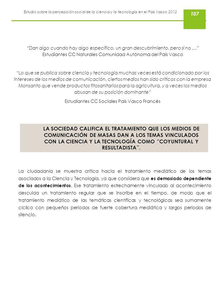 Estudio sobre la percepción social de la ciencia y la tecnología en el País Vasco 2012 Dan algo cuando hay algo específico, un gran descubrimiento, pe