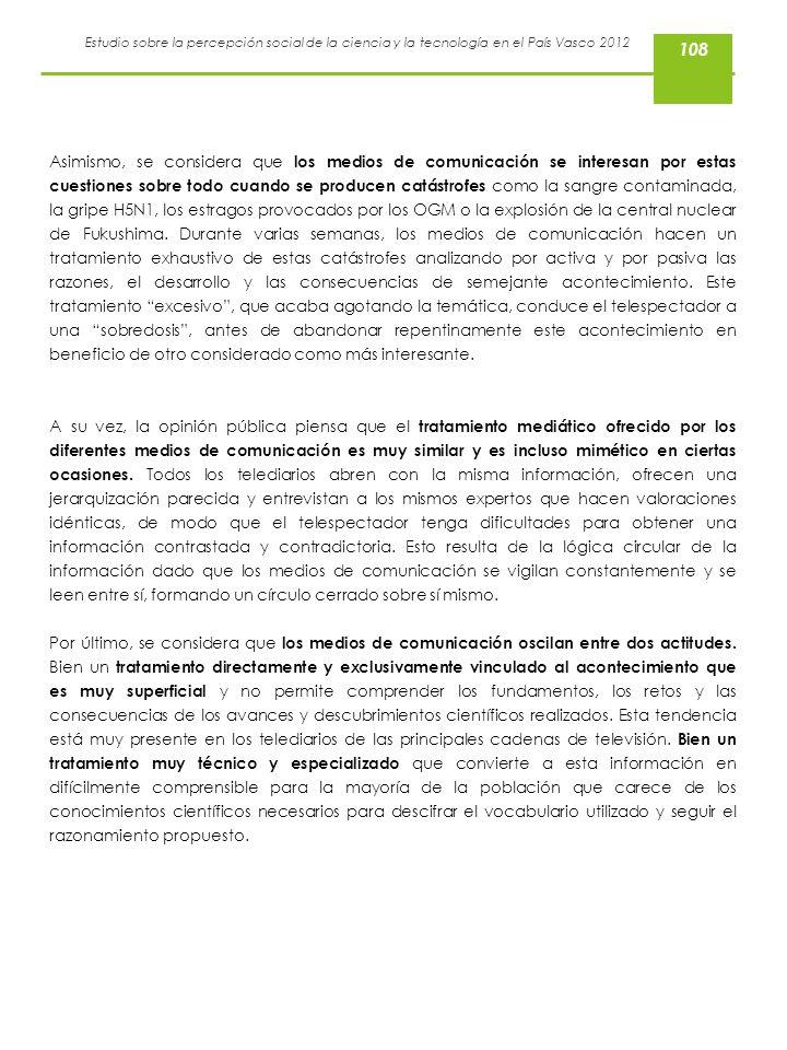 Estudio sobre la percepción social de la ciencia y la tecnología en el País Vasco 2012 Asimismo, se considera que los medios de comunicación se intere