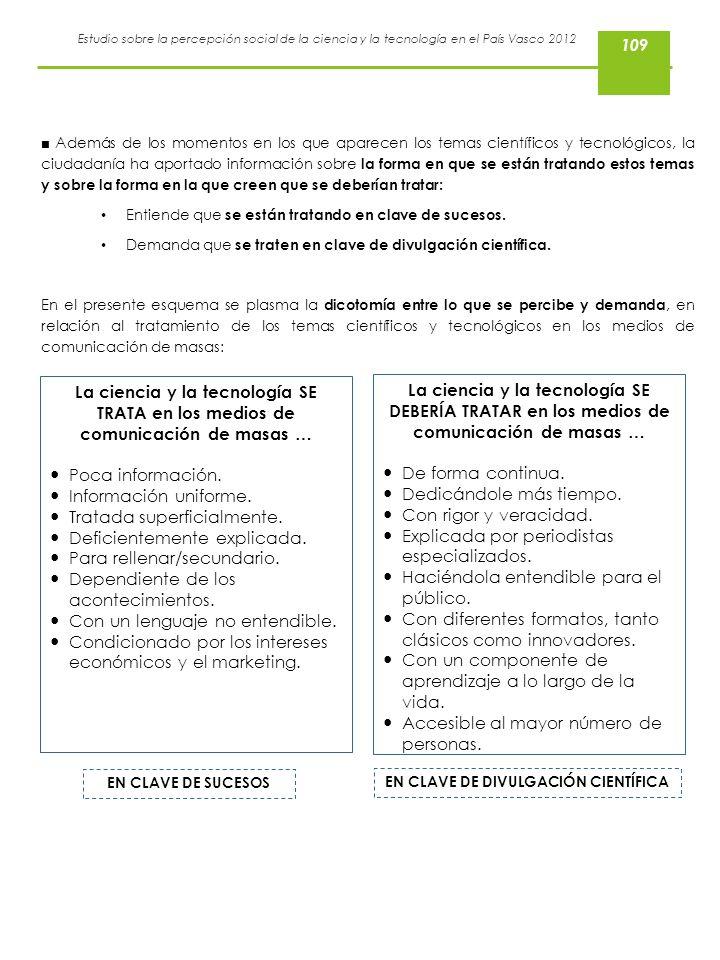 Estudio sobre la percepción social de la ciencia y la tecnología en el País Vasco 2012 Además de los momentos en los que aparecen los temas científico