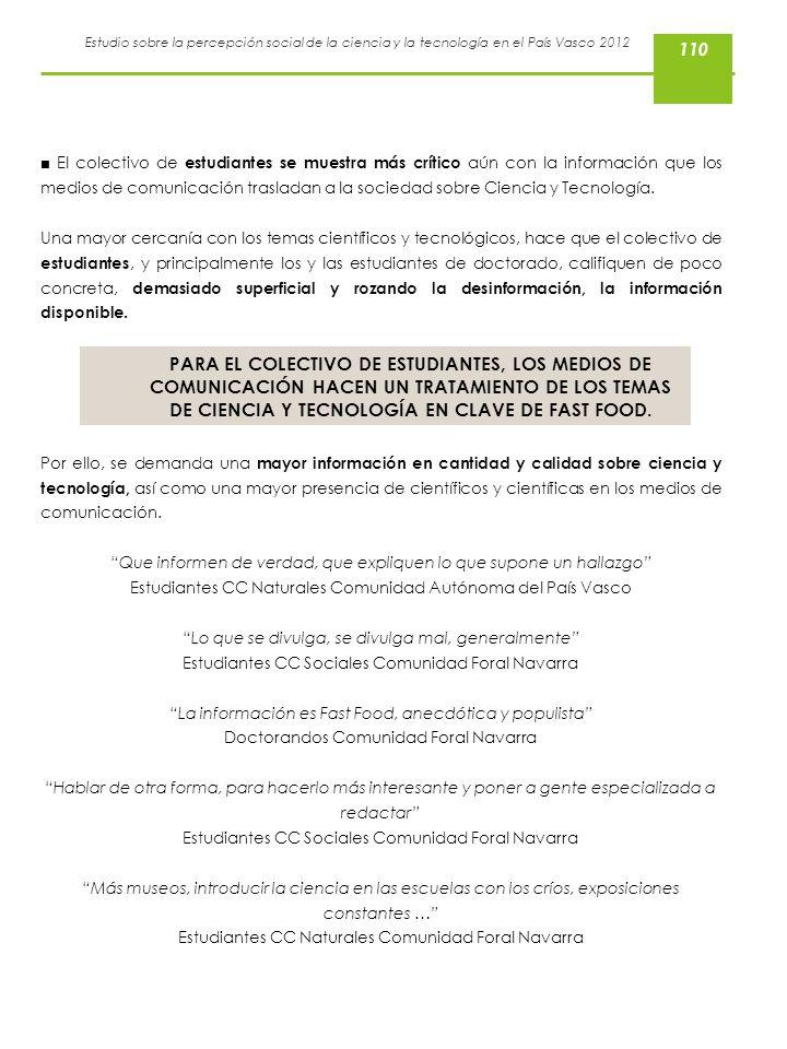 Estudio sobre la percepción social de la ciencia y la tecnología en el País Vasco 2012 El colectivo de estudiantes se muestra más crítico aún con la i