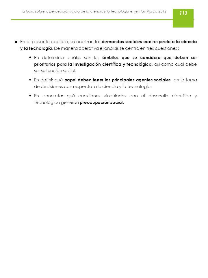 Estudio sobre la percepción social de la ciencia y la tecnología en el País Vasco 2012 En el presente capítulo, se analizan las demandas sociales con