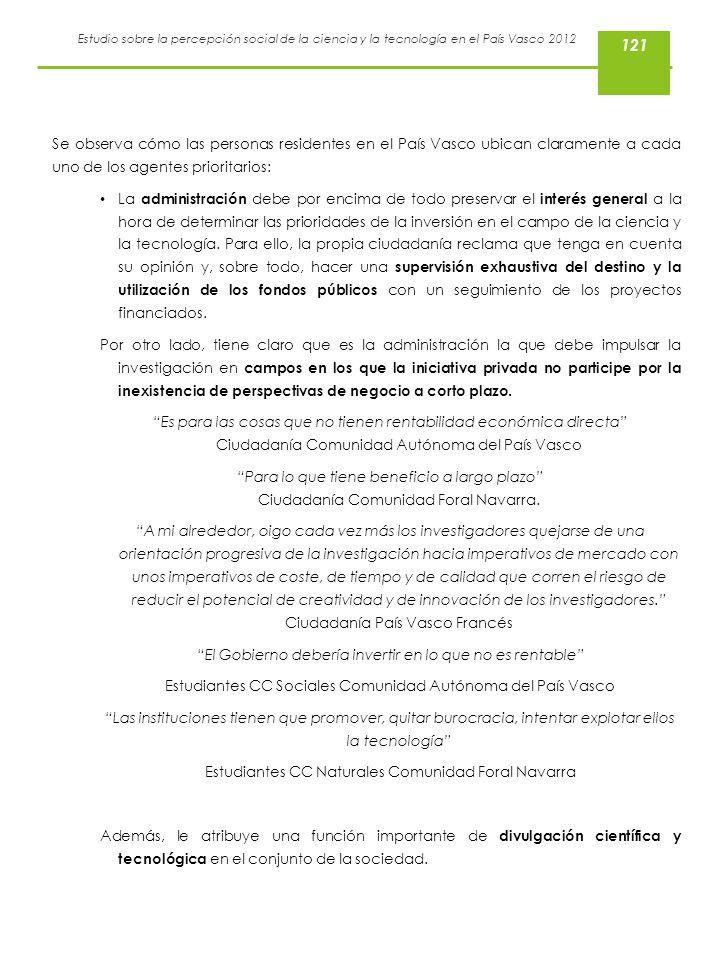 Estudio sobre la percepción social de la ciencia y la tecnología en el País Vasco 2012 Se observa cómo las personas residentes en el País Vasco ubican