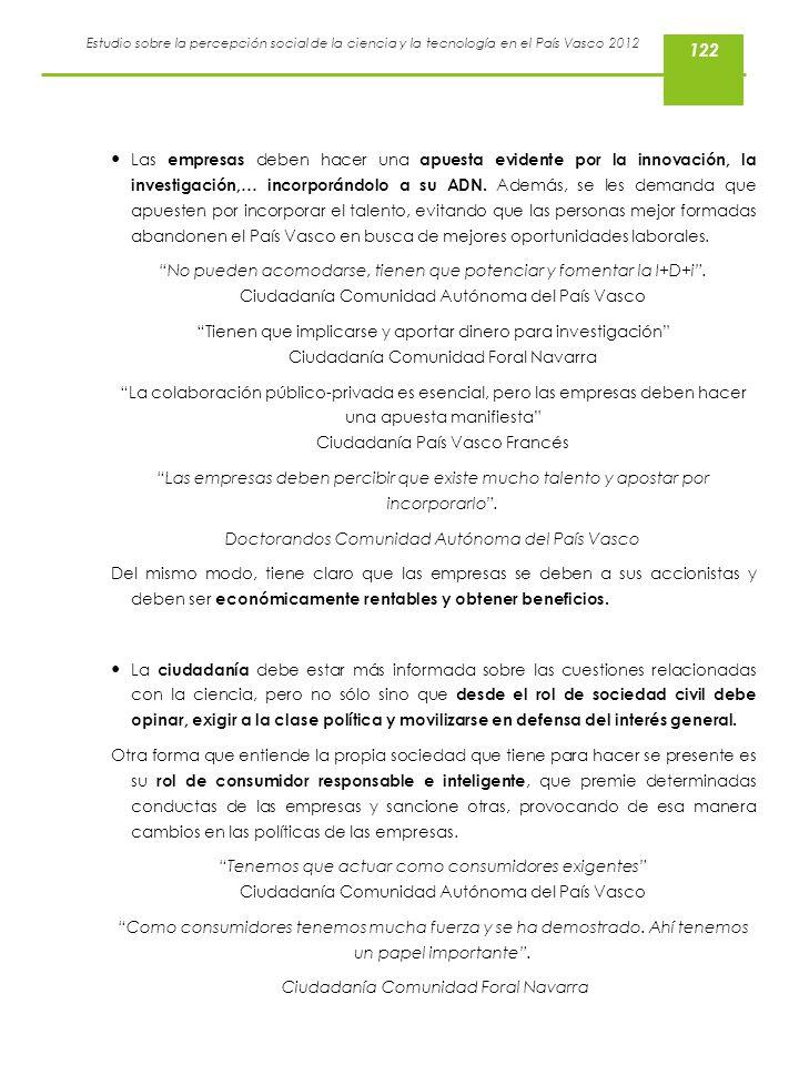 Estudio sobre la percepción social de la ciencia y la tecnología en el País Vasco 2012 Las empresas deben hacer una apuesta evidente por la innovación