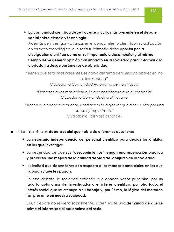 Estudio sobre la percepción social de la ciencia y la tecnología en el País Vasco 2012 La comunidad científica debe hacerse mucho más presente en el d