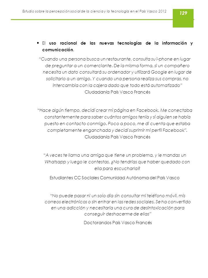 Estudio sobre la percepción social de la ciencia y la tecnología en el País Vasco 2012 129 El uso racional de las nuevas tecnologías de la información