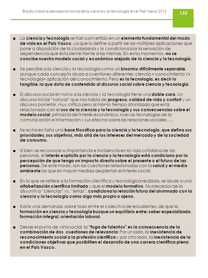 Estudio sobre la percepción social de la ciencia y la tecnología en el País Vasco 2012 La ciencia y tecnología se han convertido en un elemento fundam