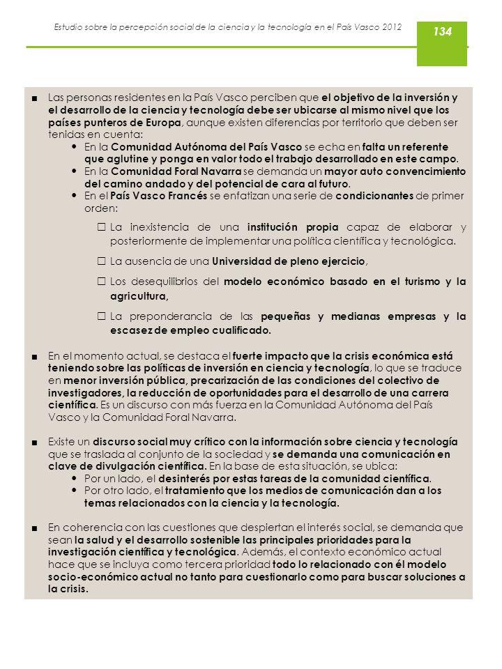 Estudio sobre la percepción social de la ciencia y la tecnología en el País Vasco 2012 Las personas residentes en la País Vasco perciben que el objeti