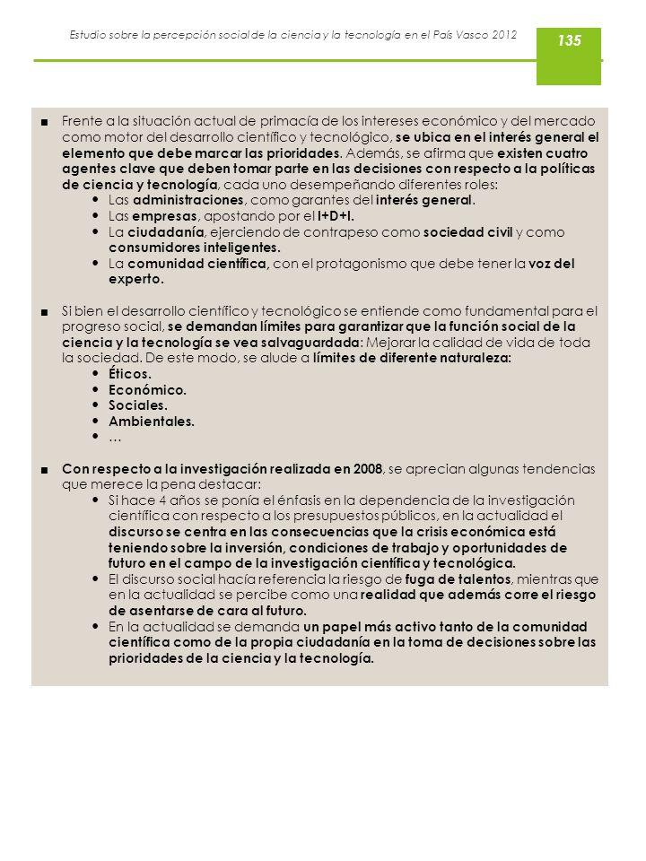 Estudio sobre la percepción social de la ciencia y la tecnología en el País Vasco 2012 Frente a la situación actual de primacía de los intereses econó