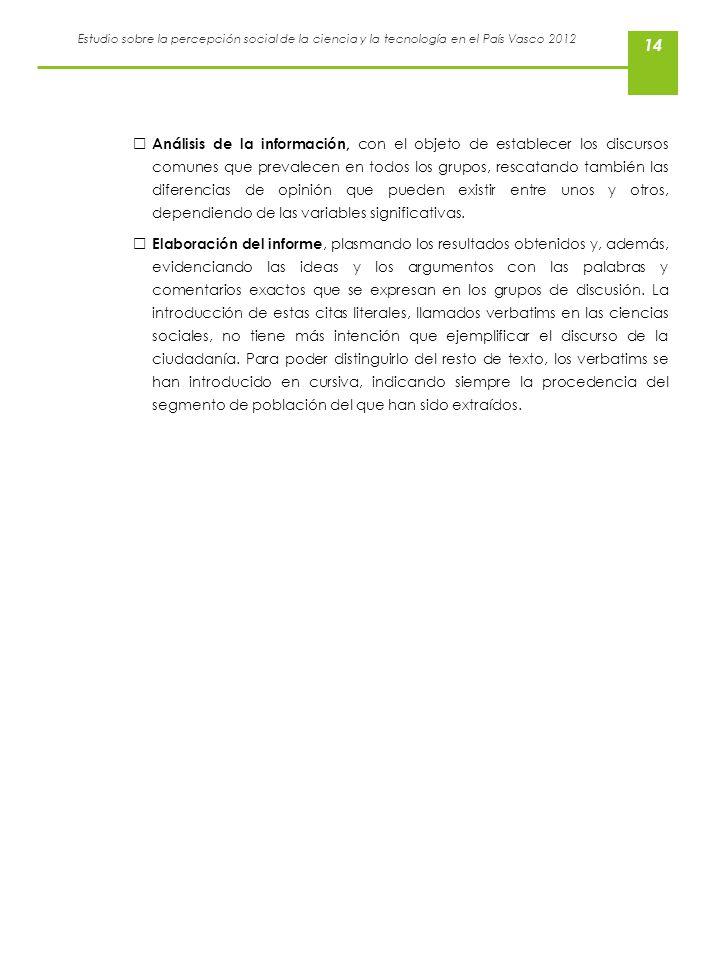 Estudio sobre la percepción social de la ciencia y la tecnología en el País Vasco 2012 14 Análisis de la información, con el objeto de establecer los