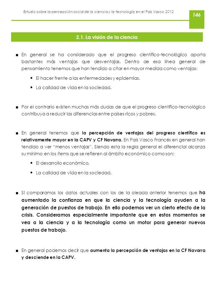 Estudio sobre la percepción social de la ciencia y la tecnología en el País Vasco 2012 2.1. La visión de la ciencia En general se ha considerado que e