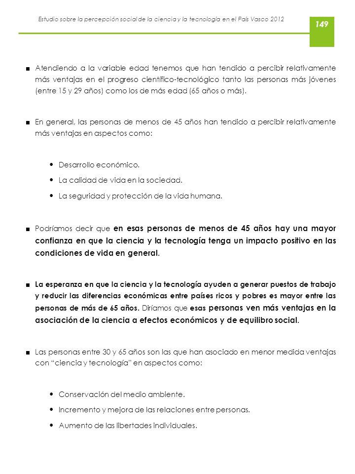 Estudio sobre la percepción social de la ciencia y la tecnología en el País Vasco 2012 Atendiendo a la variable edad tenemos que han tendido a percibi