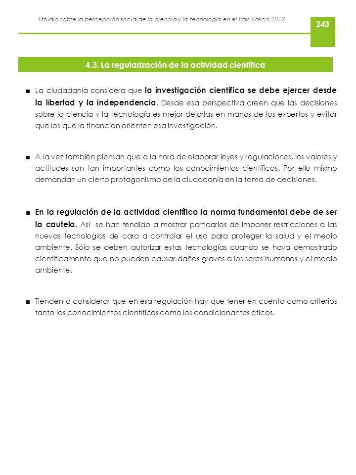 Estudio sobre la percepción social de la ciencia y la tecnología en el País Vasco 2012 La ciudadanía considera que la investigación científica se debe