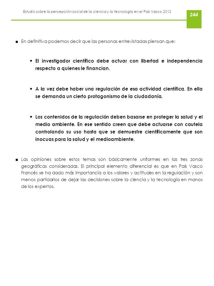 Estudio sobre la percepción social de la ciencia y la tecnología en el País Vasco 2012 En definitiva podemos decir que las personas entrevistadas pien