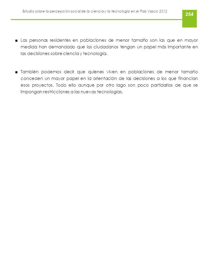 Estudio sobre la percepción social de la ciencia y la tecnología en el País Vasco 2012 Las personas residentes en poblaciones de menor tamaño son las