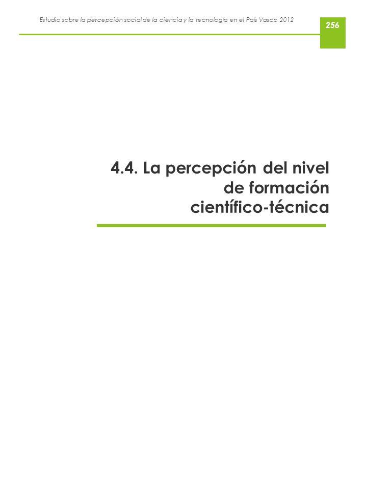 Estudio sobre la percepción social de la ciencia y la tecnología en el País Vasco 2012 4.4. La percepción del nivel de formación científico-técnica 25
