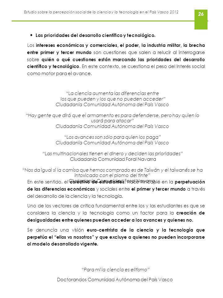 Estudio sobre la percepción social de la ciencia y la tecnología en el País Vasco 2012 26 Las prioridades del desarrollo científico y tecnológico. Los