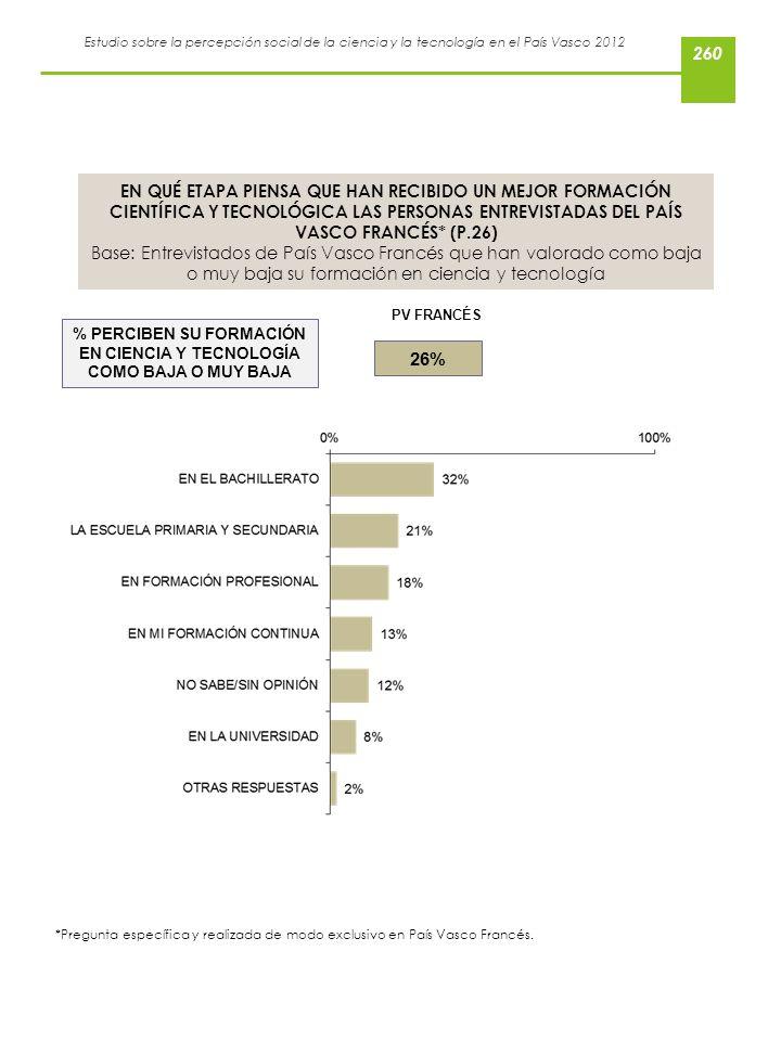 Estudio sobre la percepción social de la ciencia y la tecnología en el País Vasco 2012 EN QUÉ ETAPA PIENSA QUE HAN RECIBIDO UN MEJOR FORMACIÓN CIENTÍF