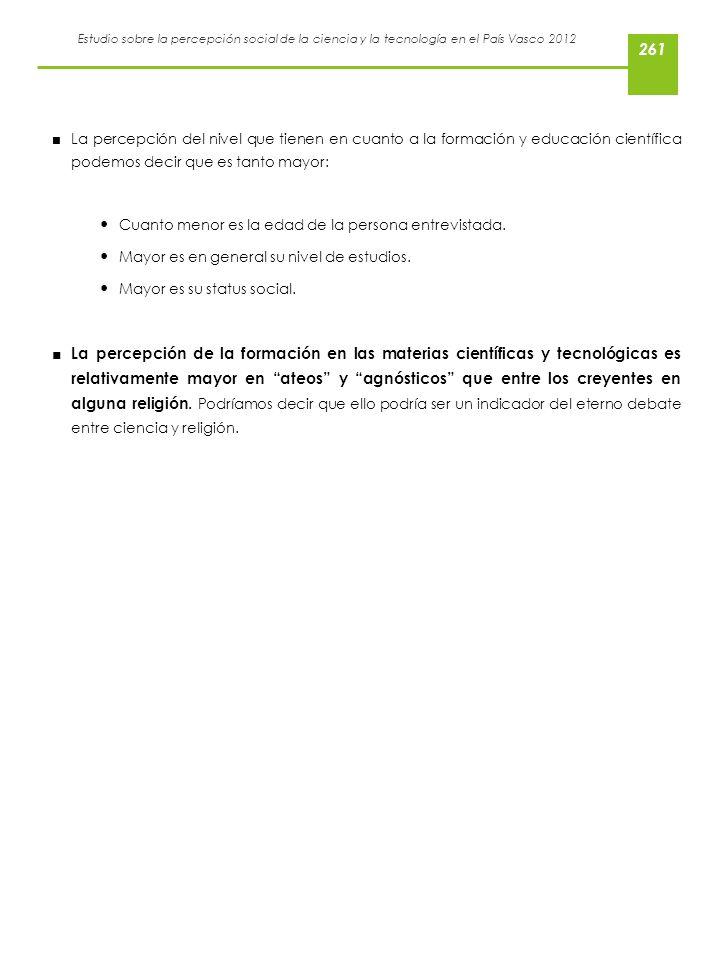 Estudio sobre la percepción social de la ciencia y la tecnología en el País Vasco 2012 La percepción del nivel que tienen en cuanto a la formación y e