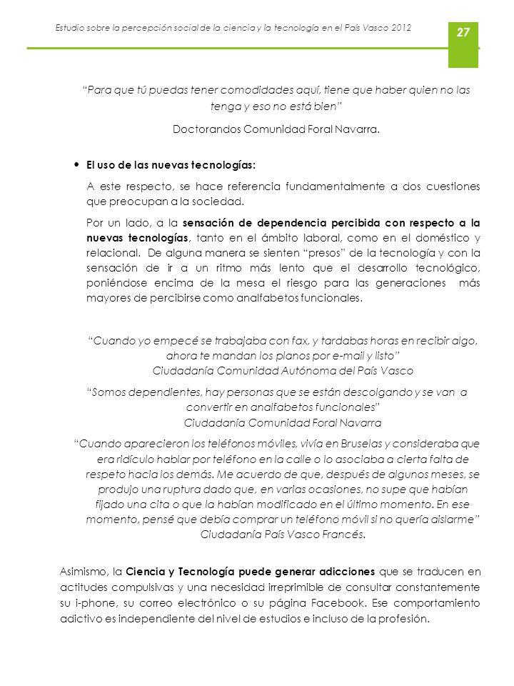 Estudio sobre la percepción social de la ciencia y la tecnología en el País Vasco 2012 27 El uso de las nuevas tecnologías: A este respecto, se hace r